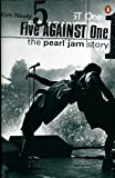 Neely, Kim: Five Against One: The Pearl Jam Story