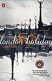 Peck, Richard: London Holiday: A Novel