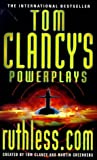 Clancy, Tom: Ruthless.com (Tom Clancy's Power Plays)