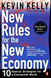 Kelly, Kevin: New Rules for the New Economy : 10 Radical Strategies for a Connected World