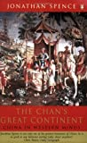 Jonathan Spence: The Chan's Great Continent (Allen Lane History)