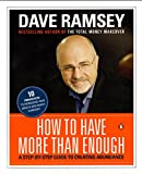 Ramsey, Dave: How to Have More Than Enough: A Step-By-Step Guide to Creating Abundance