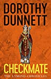 Dunnett, Dorothy: Checkmate: The Lymond Chronicles
