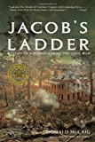 McCaig, Donald: Jacob's Ladder: A Story of Virginia During the War