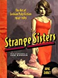 Zimet, Jaye: Strange Sisters : The Art of Lesbian Pulp Fiction, 1949-1969