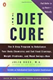 Ross, Julia: The Diet Cure: The 8-Step Program to Rebalance Your Body Chemistry and End Food Cravings, Weight Problems, and Mood Swings-Now