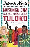 Neate, Patrick: Musungu Jim and the Great Chief Tuluko