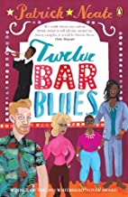 Twelve Bar Blues by Patrick Neate