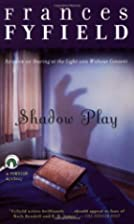 Shadow Play by Frances Fyfield