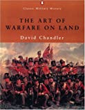 Chandler, David G.: The Art of Warfare on Land
