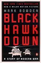 Black Hawk Down: A Story of Modern War by…