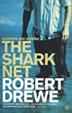 Drewe, Robert: The Shark Net: Memories and Murder