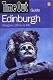 Time Out: Time Out Edinburgh: Glasgow, Lothian and Fife