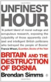 Simms, Brendan: Unfinest Hour: Britain and the Destruction of Bosnia