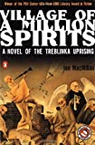 MacMillan, Ian: Village of a Million Spirits : A Novel of the Treblinka Uprising