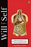 Self, Will: Liver: A Fictional Organ with a Surface Anatomy of Four Lobes
