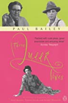 Three Queer Lives: An Alternative Biography…