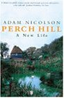 ADAM NICOLSON: Perch Hill: A New Life