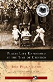 Santos, John Phillip: Places Left Unfinished at the Time of Creation