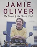 Oliver, Jamie: The Return of the Naked Chef