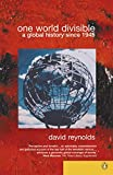 Reynolds, David: One World Divisible : A Global History since 1945