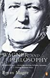 Magee, Bryan: Wagner and Philosophy