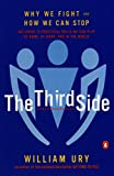 Ury, William: The Third Side: Why We Fight and How We Can Stop