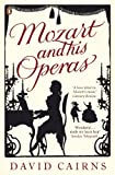 Cairns, David: Mozart and His Operas