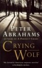 PETER ABRAHAMS: CRYING WOLF