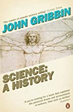 Science: A History 1543-2001 by John Gribbin