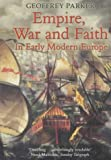Parker, Geoffrey: Empire, War and Faith in Early Modern Europe
