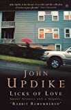 "Updike, John: Licks of Love: Short Stories and a Sequel, ""Rabbit Remembered"""