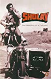 Chopra, Anupama: Sholay, the Making of a Classic