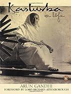 Kasturba: A Life by Arun Gandhi