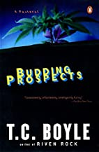 Budding Prospects by T. C. Boyle