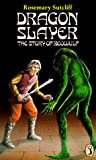 Rosemary SUTCLIFF: Dragon Slayer: The Story of Beowulf (Puffin Books)