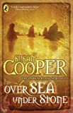 Cooper, Susan: Over Sea, Under Stone (Puffin Books)