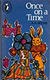Milne, A A: Once on a Time (Puffin Books)
