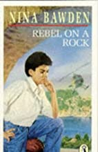Rebel on a Rock by Nina Bawden