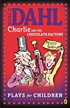Charlie and the Chocolate Factory: A Play by…