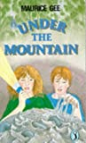 Maurice Gee: Under The Mountain