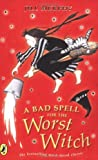 JILL MURPHY: A BAD SPELL FOR THE WORST WITCH