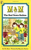 Ross, Pat: M & M and the Bad News Babies