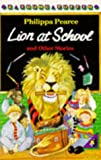 PHILIPPA PEARCE: Lion at School and Other Stories (Young Puffin Books)