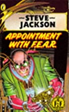 Appointment With F.E.A.R. by Steve Jackson