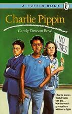 Charlie Pippin by Candy Dawson Boyd