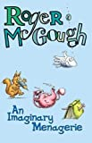 McGough, Roger: An Imaginary Menagerie
