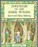 Ahlberg, Allan: Jeremiah in the Dark Woods (Puffin Books)