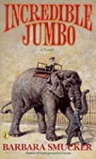 Incredible Jumbo by Barbara Claassen Smucker