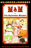 Ross, Pat: M & M and the Halloween Monster